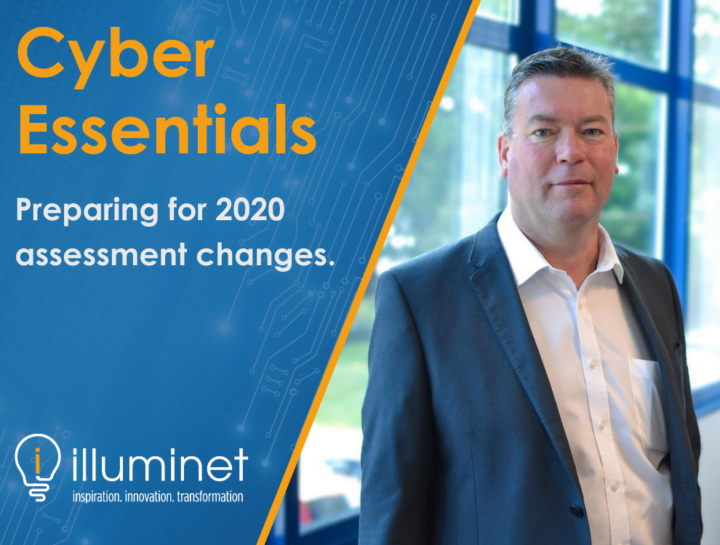 Cyber Essentials – preparing for 2020 assessment changes.