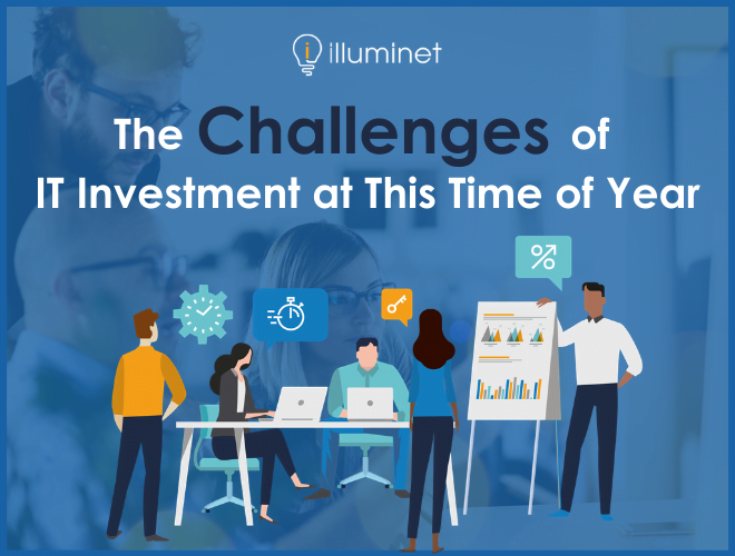 The Challenges of IT Investment at This Time of Year
