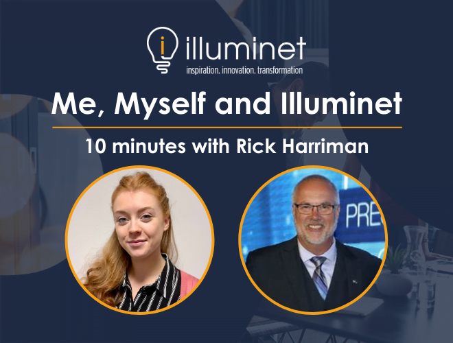 Me, Myself and Illuminet: 10 minutes with Rick Harriman