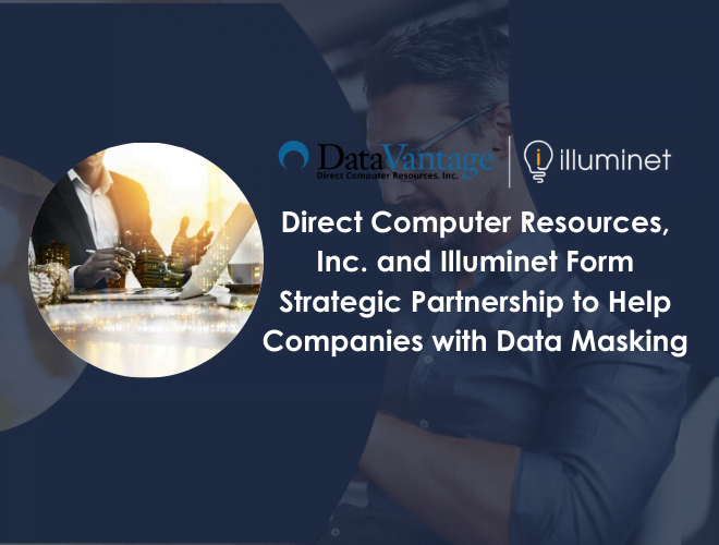 Direct Computer Resources, Inc. and Illuminet Form Strategic Partnership to Help Companies with Data Masking