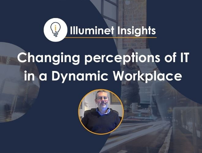 Changing perceptions of IT in a Dynamic Workplace